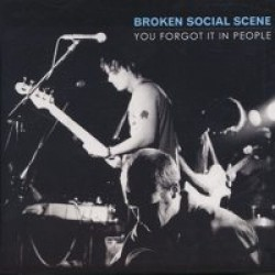 Broken Social Scene – You Forgot It In People