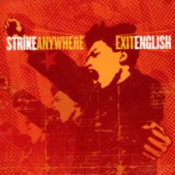 Strike Anywhere – Exit English