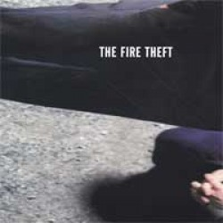 The Fire Theft – The Fire Theft