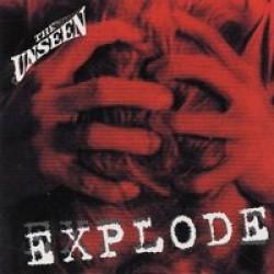 The Unseen – Explode