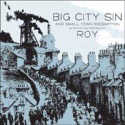 Roy – Big City Sin and Small Town Redemption
