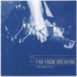 Far From Breaking – The Identity