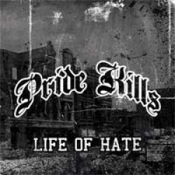 Pride Kills – Life of Hate