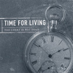 Time for Living – The Cheat is Not Dead