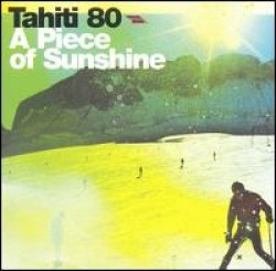 Tahiti 80 – A Piece of Sunshine