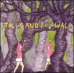 Tilly and the Wall – Wild Like Children
