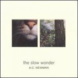 A.C. Newman – The Slow Wonder