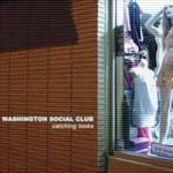 Washington Social Club – Catching Looks