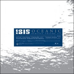 Isis – Oceanic Remixes Volume III
