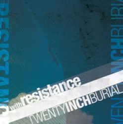 With Resistance / Twenty Inch Burial – Split