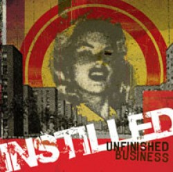 Instilled – Unfinished Business