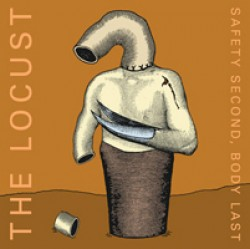 The Locust – Safety Second, Body Last