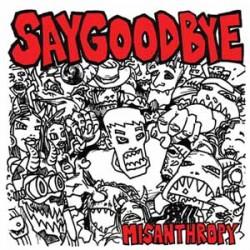 Say Goodbye – Misanthropy