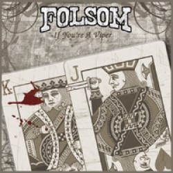 Folsom – If You're a Viper