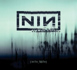 Nine Inch Nails – With Teeth