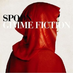Spoon – Gimmie Fiction