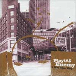 Playing Enemy – I Was Your City