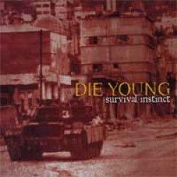 Die Young – Survival Instinct