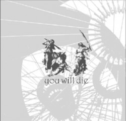 You Will Die – You Will Die
