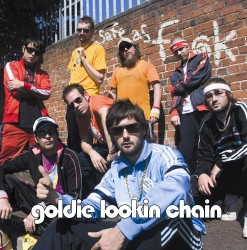 Goldie Lookin' Chain – Safe as Fuck