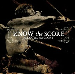 Know the Score – All Guts, No Glory
