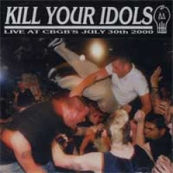 Kill Your Idols – Live at CBGB's