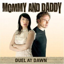 Mommy and Daddy – Duel at Dawn