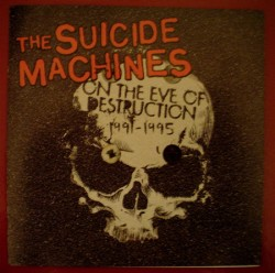 The Suicide Machines – On the Eve of Destruction (1991-1995)