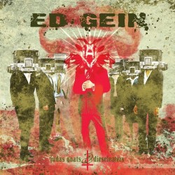 Ed Gein – Judas Goats and Dieseleaters