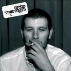 Arctic Monkeys – Whatever People Say I Am, That's What I'm Not