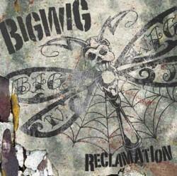 Bigwig – Reclamation