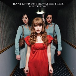 Jenny Lewis and the Watson Twins – Rabbit Fur Coat