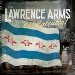 The Lawrence Arms – Oh! Calcutta!