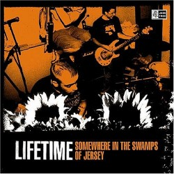 Lifetime – Somewhere in the Swamps of Jersey
