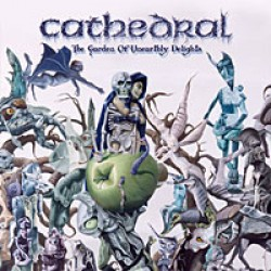 Cathedral – Garden of Unearthly Delights