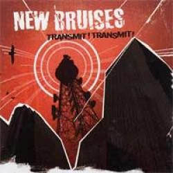 New Bruises – Transmit! Transmit!