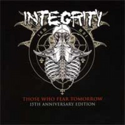 Integrity – Those Who Fear Tomorrow (Reissue)