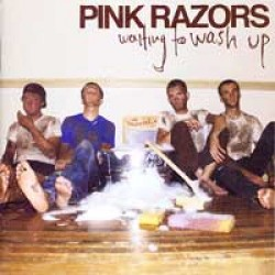 Pink Razors – Waiting to Wash Up