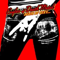 Eagles of Death Metal – Death by Sexy