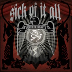 Sick of it All – Death to Tyrants