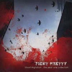Fight Pretty – Blood Migration: The Year One Collection