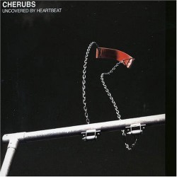Cherubs – Uncovered by Heartbeat