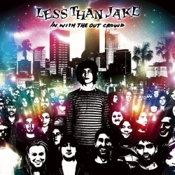 Less Than Jake – In With the Out Crowd