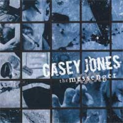 Casey Jones – The Messenger