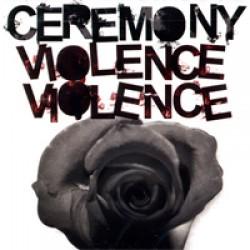 Ceremony – Violence Violence