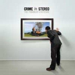 Crime In Stereo – The Troubled Stateside