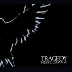 Tragedy – Nerve Damage