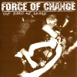 Force of Change – The Bond We Share