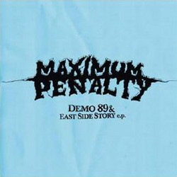 Maximum Penalty – Demo '89 & East Side Story EP