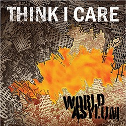 Think I Care – World Asylum